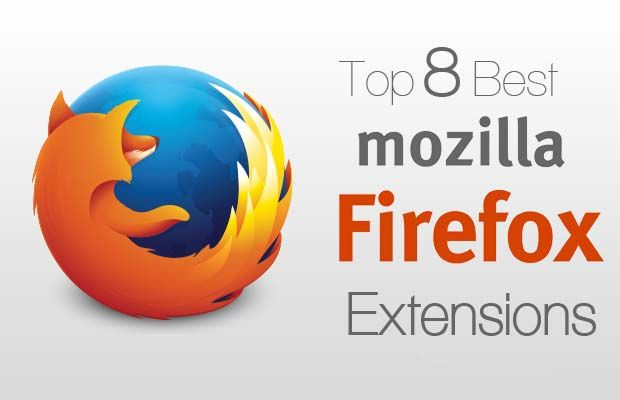 Top 8 Best Mozilla Firefox Extensions