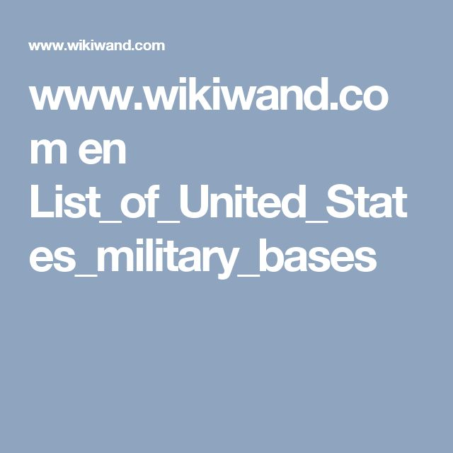 www.wikiwand.com en List_of_United_States_military_bases
