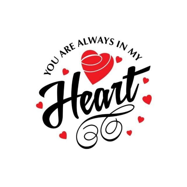 You Are Always In My Heart Vector Typographic Card Heart Icons Card Icons In Icons Png And Vector With Transparent Background For Free Download Dizajn Karty Kartinki Kvilling Uzory