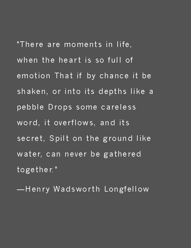 -Henry Wadsworth Longfellow