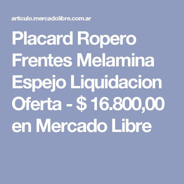 Placard Ropero Frentes Melamina Espejo Liquidacion Oferta - $ 16.800,00 en Mercado Libre