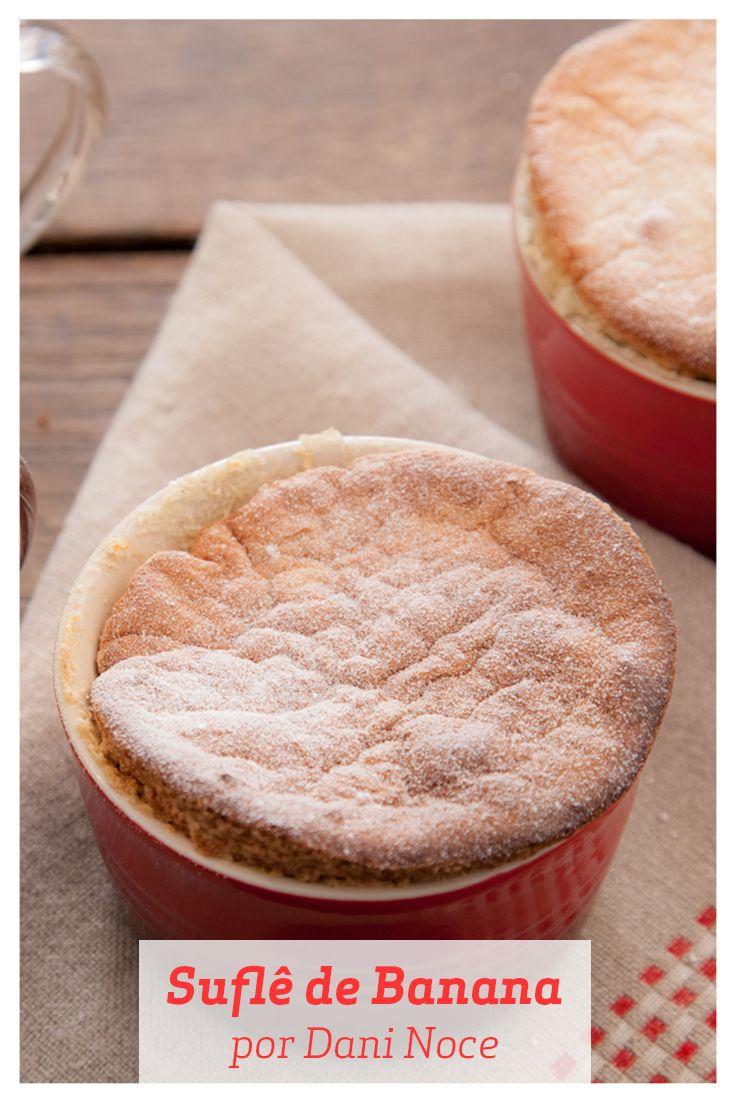 Dani Noce une a delicadeza do merengue francês aos deliciosos sabores da Banana e do Coco para criação desse Suflê.
