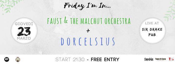 Ven..ehm....GIOVEDI' 23 MARZO Friday I'm In presenta D O R C E L S I U S (esibizione audio/video. elettronica-psichedelia) live a Soverato @ Sir Francys Drake pub in apertura Faust & The Malchut Orchestra (progressive/fusion)   /// ARTIST BIO /// I Dorcelsius (Londra/Parigi) nascono dalla collaborazione tra due visual/audio artists.  Ideatori e creatori delle loro performance e suoni, danno vita ad arpeggi frizzanti e suoni acidi e ripetuti.  Il risultato è un mix perfetto di elettronica e…