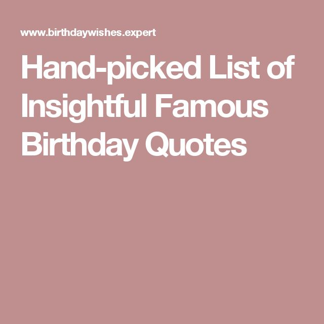 Hand-picked List of Insightful Famous Birthday Quotes