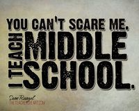 Sharing some of my artwork for teachers - You Can't Scare Me. I Teach Middle School #middleschool #teacherart