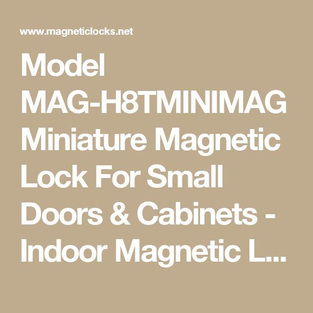 Model MAG-H8TMINIMAG Miniature Magnetic Lock For Small Doors & Cabinets - Indoor Magnetic Locks - Magnetic Locks