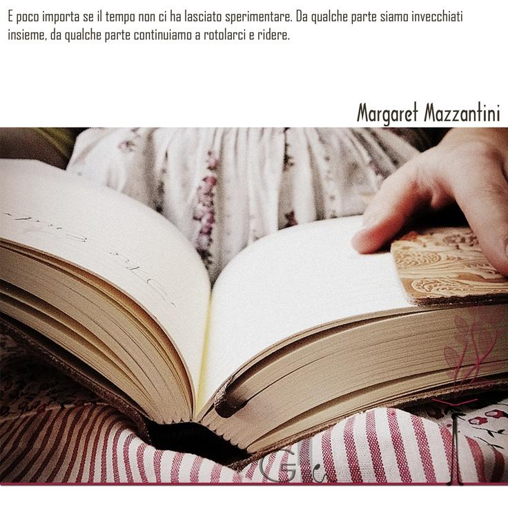 #citazioni: Margaret Mazzantini   #book #reading #quote   @G a i a T e l e s c a   GAIA TELESCA  