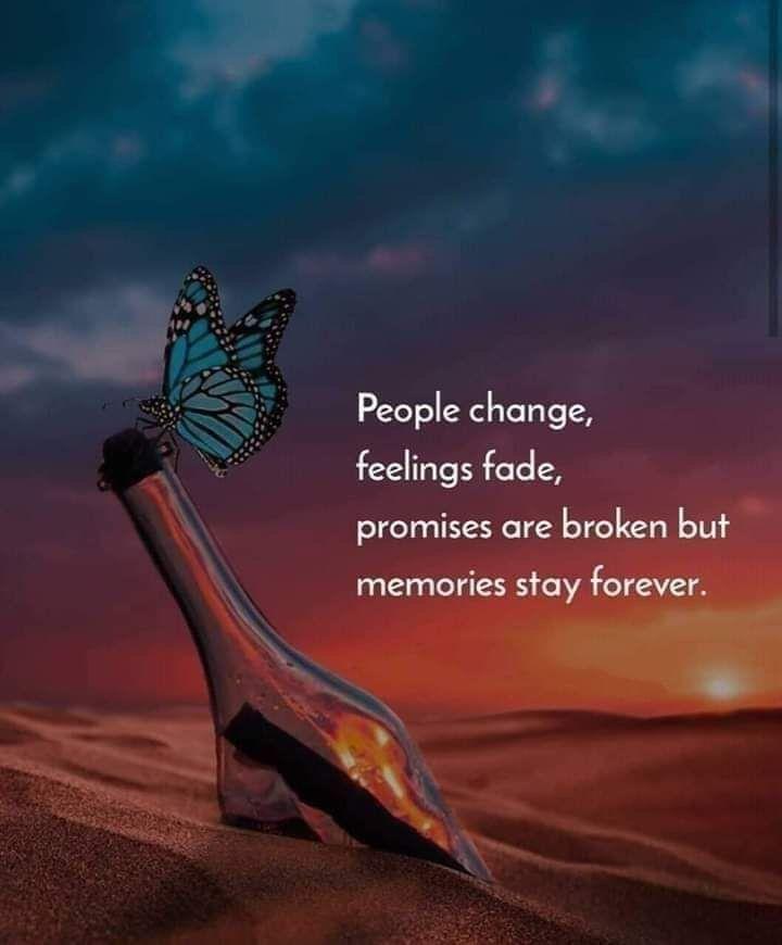 people change feelings fade promises are broken but memories