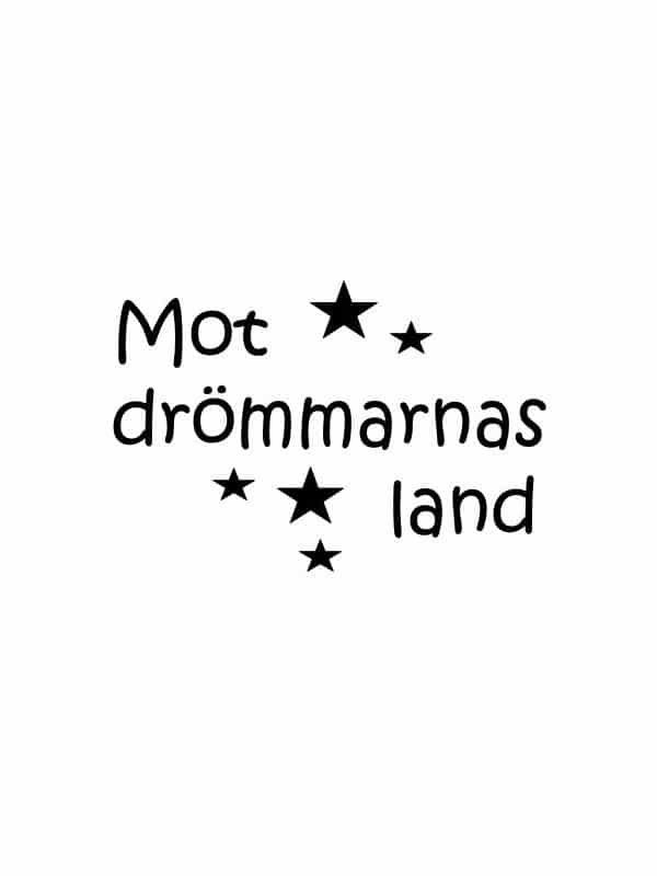 Väggtext - Mot drömmarnas land, passande till barnrummet.