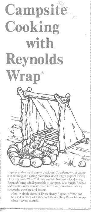 Campfire cooking with Reynolds Wrap: Recipes and how a guide to building different ways to cook.
