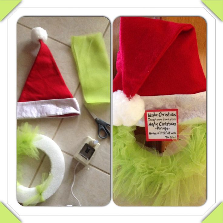 "Grinch wreath - styrofoam, Christmas hat, lime green tulle, scissors, hot glue, laminated sign with quote ""Maybe Christmas doesn't come from a store, Maybe Christmas, Perhaps, Means a little bit more - The Grinch -"" Cut tulle to 13"", tie strips around styrofoam, glue hat and sign in place, then stitch a ribbon to back of hat. Super simple and super cute! Great for home, office, kids' room, or teacher gift!"