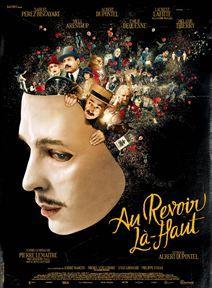 Au revoir là-haut de A. Dupontel (2017-nov.). C'est en voyant le film qu'on se rend compte que le roman est très dense et qu'il manque ici tellement, tellement de choses !!! Mais ça reste une belle adaptation. On touche presque le ;-)