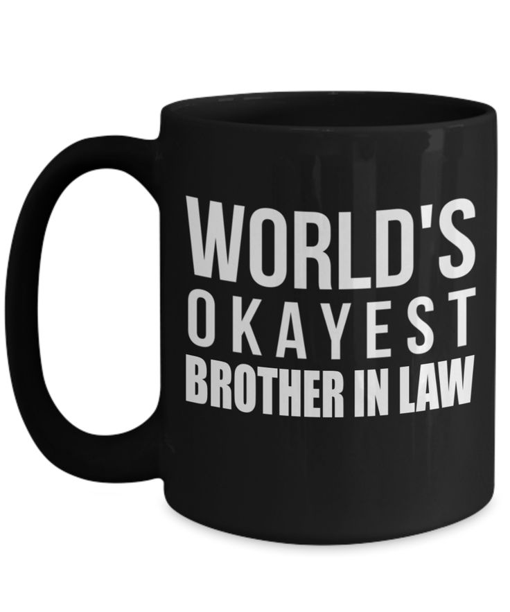 Brother in law gifts funny funny gifts for him 15 oz