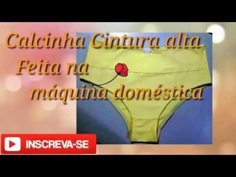 99761ab3c Calcinha Cintura alta Feita na Máquina Doméstica  por Rosania Milhome!! -  YouTube