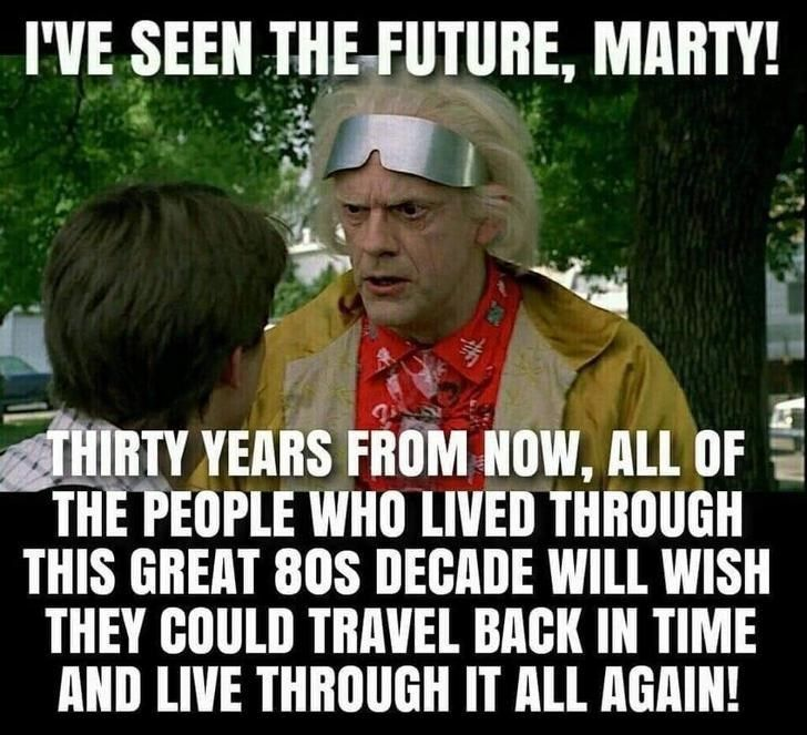 Nostalgic Memes For The 80s And 90s Kids In 2020 Life Moves Pretty Fast Future Memes Haha Funny