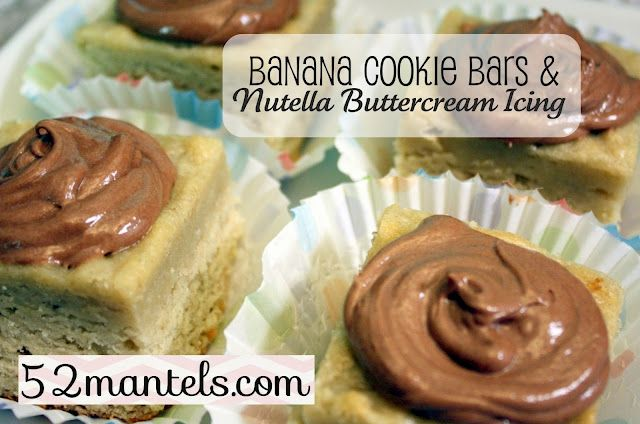 SWEET - Banana Cookie Bar AND Nutella Buttercream Icing - oh my!  @52 mantels: Frostings, Cream Frosting, Cookie Bars, Nutella Buttercream, Bananas, Recipes, Butter Cream, Buttercream Icing