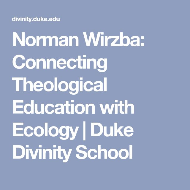 Norman Wirzba: Connecting Theological Education with Ecology | Duke Divinity School