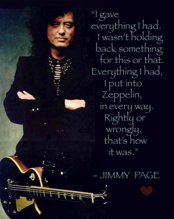 Jimmy Page ~ Led Zeppelin / It didn't even need sayin...you just knew it to be true.