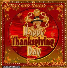 From Our Home To Yours Happy Thanksgiving thanksgiving thanksgiving pictures happy thanksgiving thanksgiving quotes happy thanksgiving quotes thanksgiving gifs thanksgiving quotes for family best thanksgiving quotes thanksgiving quotes for friends