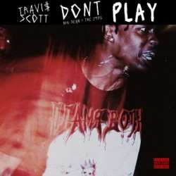 "Travis Scott, Big Sean, & The 1975 ""Don't Play"" Radio Edit. Download clean and dirty HERE!"