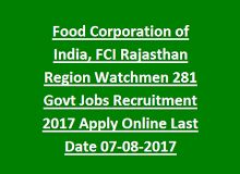 Food Corporation of India, FCI Rajasthan Region Watchmen 281 Govt Jobs Recruitment 2017 Apply Online