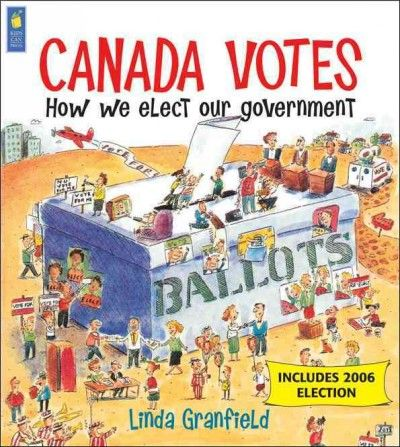 Canada Votes: How We Elect Our Government Presents the history and current nature of the voting system in Canada