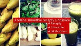 3 zelené smoothie recepty s hruškou