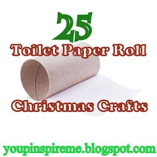 25 Toilet Paper Roll Christmas Crafts