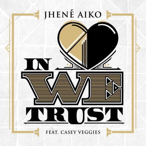 """In LOVE We Trust"" Ft. Casey Veggies by Jhene Aiko"