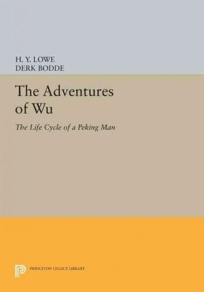 The Adventures of Wu: The Life Cycle of a Peking Man
