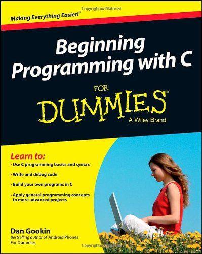 Amazon.com: Beginning Programming with C For Dummies (9781118737637): Dan Gookin: Books