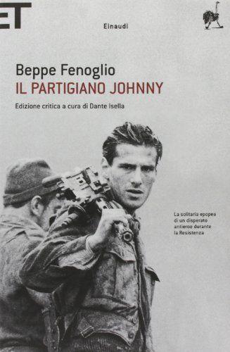 Il partigiano Johnny - Beppe Fenoglio