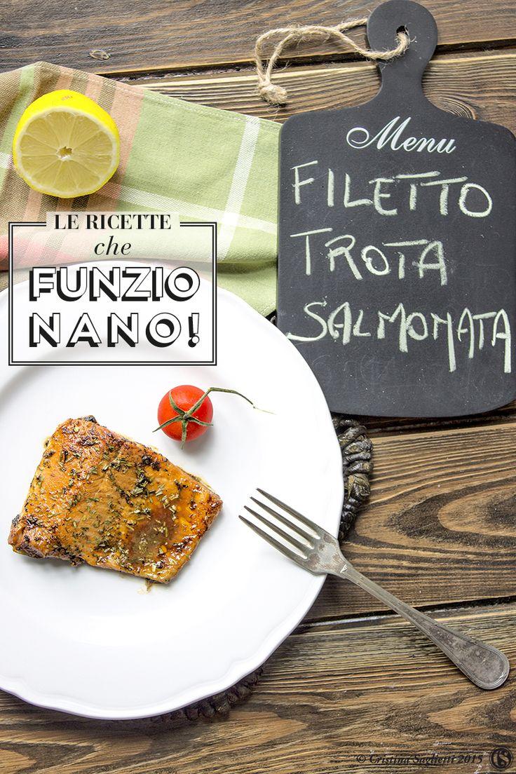 Filetto di trota salmonata - Una ricetta che funziona Un secondo di pesce gustoso ed economico e una ricetta facile e veloce da preparare di quelle che sicuramente funzionano bene