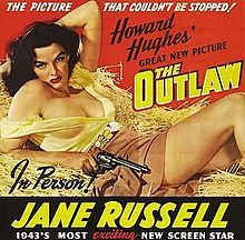 1943 - 'The Outlaw'  American Western film, directed by Howard Hughes and starring Jane Russell. The supporting cast includes Jack Buetel, Thomas Mitchell, and Walter Huston. Hughes also produced the film, while Howard Hawks served as an uncredited co-director. The film is notable as Russell's breakthrough role, turning the young actress into a sex symbol and a Hollywood icon.