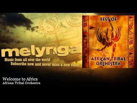 African Tribal Orchestra - Welcome to Africa