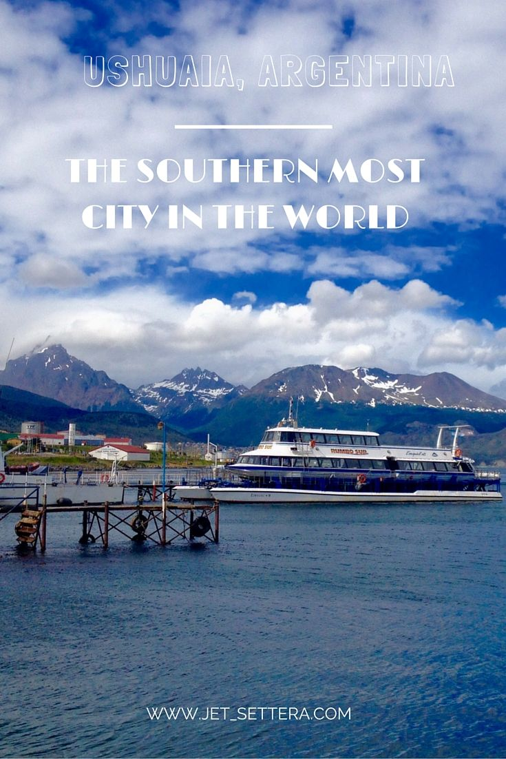 Read about The Southern Most City in the World - Ushuaia, Argentina   Ushuaia Argentina…