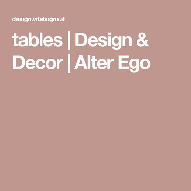 tables | Design & Decor | Alter Ego