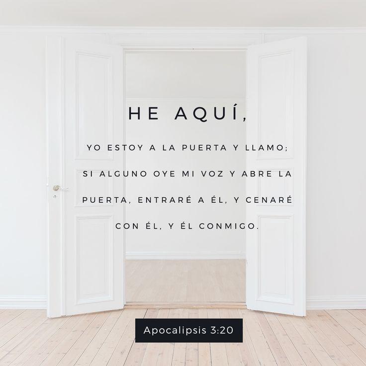 Apocalipsis 3:20  He aquí, yo estoy a la puerta y llamo; si alguno oye mi voz y abre la puerta, entraré a él, y cenaré con él, y él conmigo.