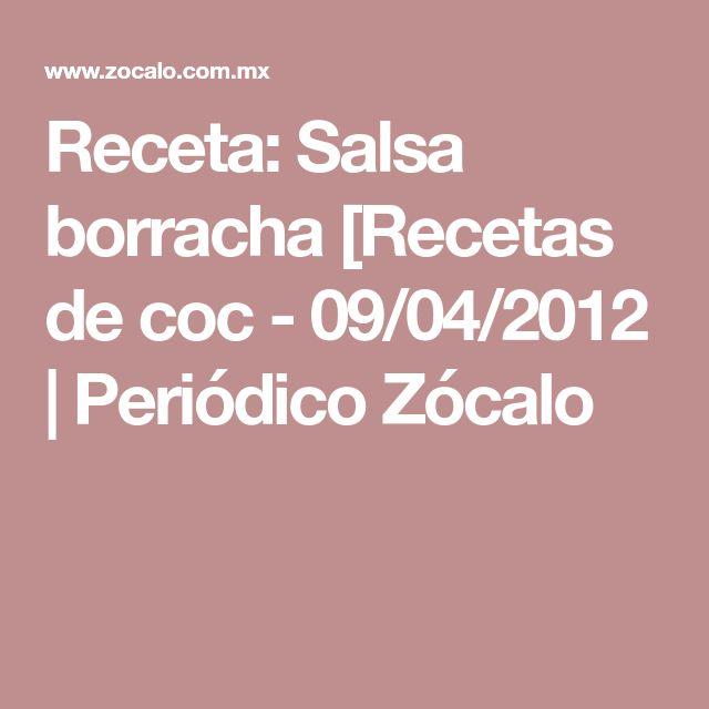 Receta: Salsa borracha [Recetas de coc - 09/04/2012   Periódico Zócalo