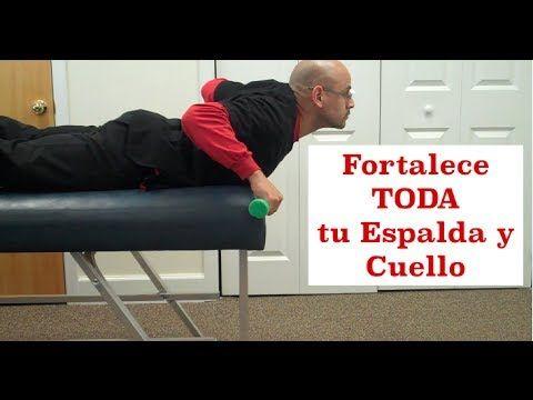 Fortalece TODA tu Espalda y Cuello con 1 SOLO Ejercicio - Dolor Cervical, Dorsal y Lumbar - YouTube