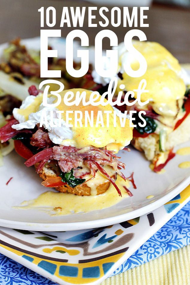 10 Awesome Eggs Benedict Alternatives
