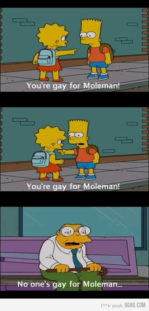 You Re Gay For Moleman 111