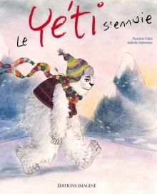 Le yéti s'ennuie, Pierrette Dubé, Isabelle Malenfant (illustrations) - Imagine (album, 32 pages)