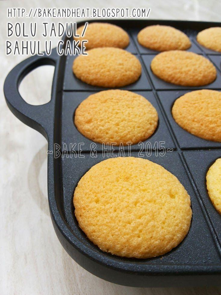 ♥ Bake & Heat ♥ : Resep Bolu jadul / bolu bahulu super enak dan wangi..mengingatkan kita pada cita rasa jadul yang tak tergantikan!