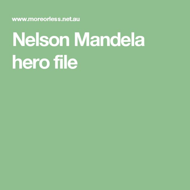 Nelson Mandela hero file