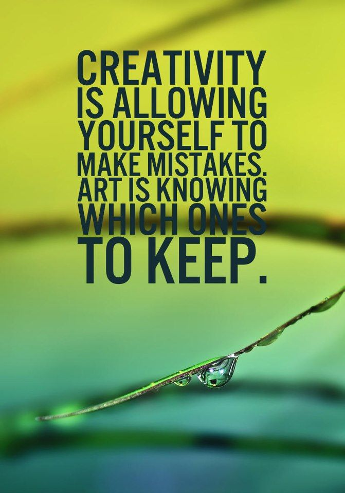 """""""Creativity is allowing yourself to make mistakes. Art is knowing which ones to keep."""" - Unknown #quotes #writing *"""