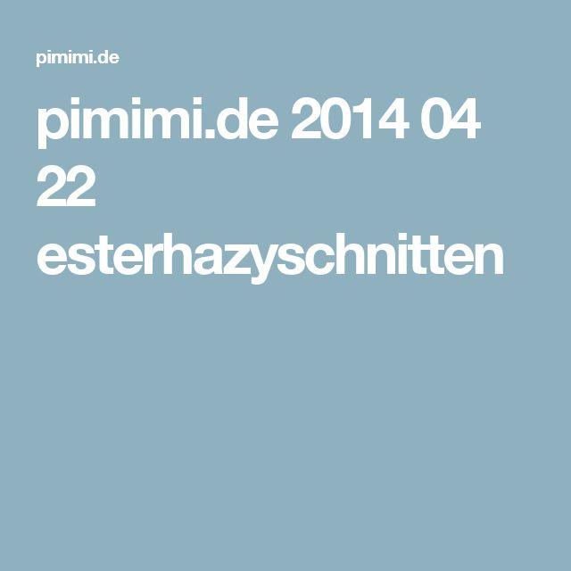 pimimi.de 2014 04 22 esterhazyschnitten