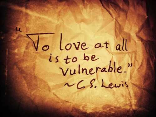 love vulnerability it 39 s also courageous you never know