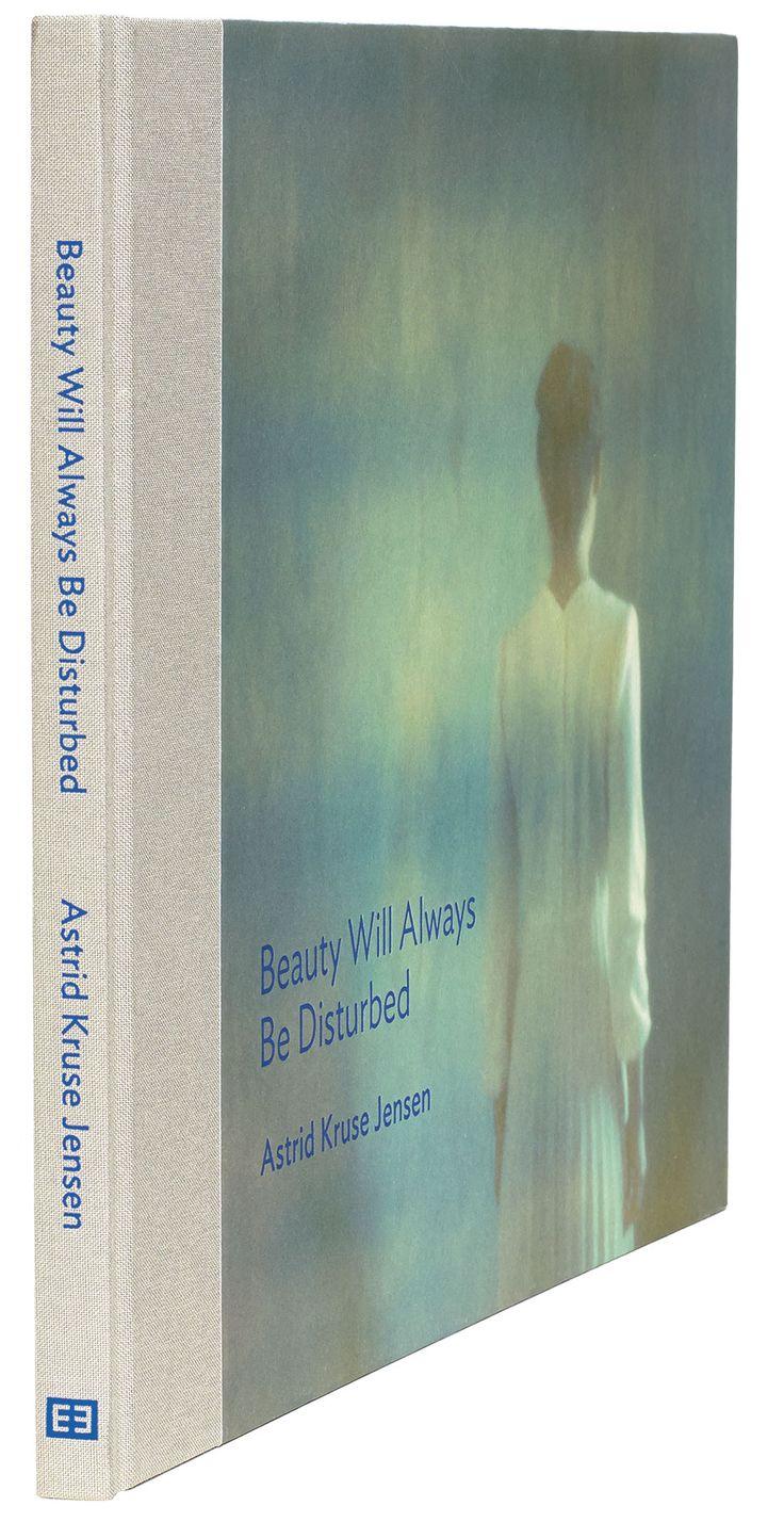 """Beauty will always be disturbed"" Astrid Kruse Jensen"