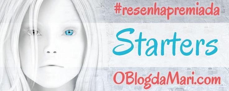 Starters - Lissa Price - #ResenhaPremiada